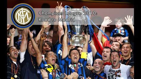 Inter - Champions League 2010: Road to Madrid - YouTube
