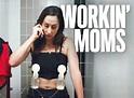 Workin' Moms TV Show Air Dates & Track Episodes - Next Episode
