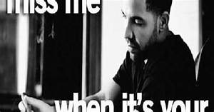 Drake quote Don't MISS someone when its ur FAULT for ...