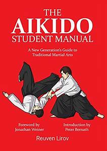 The Aikido Student Manual  A New Generation U2019s Guide To