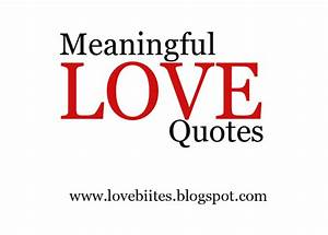 Meaningful Quot... Deep Meaningful Love Quotes