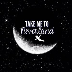 take me to neverland | Tumblr
