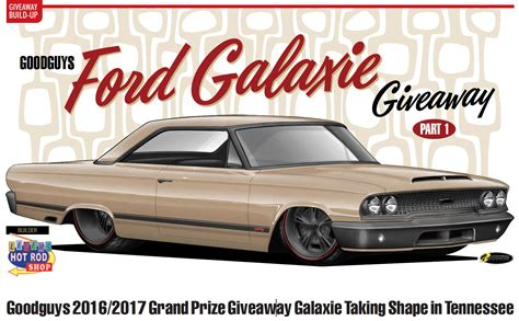 Goodguys Ford Galaxie Giveaway