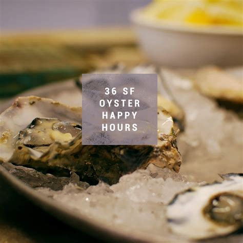 best happy hour san francisco the san francisco oyster happy hours guide you desperately