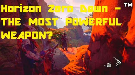 weapon powerful most horizon dawn zero