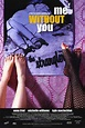 Me Without You Movie Posters From Movie Poster Shop