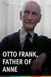 Otto Frank, Father of Anne Online   2010 Movie   Yidio