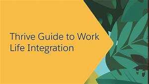 The Leader U2019s Guide To Work-life Integration