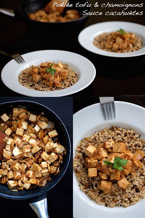 les sauces en cuisine poêlée de tofu aux chignons sauce cacahuète cuisine