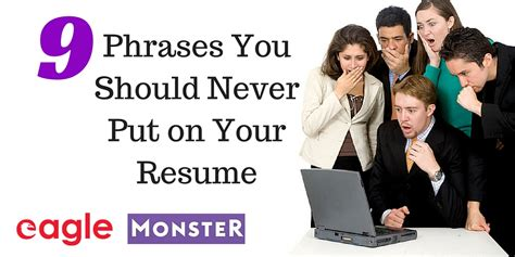 nine phrases you should never put on your resume eagle