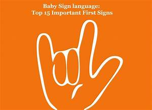 Baby Sign language: Top 15 Important First Signs - Early ...
