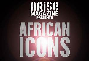 Arise Magazine heads to NYFW to present 'African Icons ...