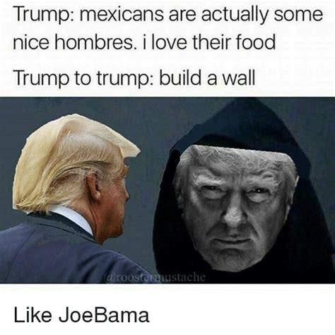 Joebama Memes - 25 best memes about trump mexican trump mexican memes