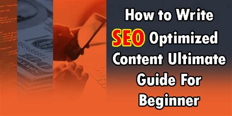 Seo Optimized Content by How To Write Seo Optimized Content Ultimate Guide For Beginner