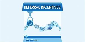 The Definitive Guide to Referral Incentives and Rewards