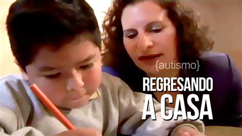 Regresando A Casa  Un Documental Sobre Autismo Youtube