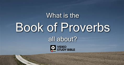 What Is The Book Of Proverbs All About?