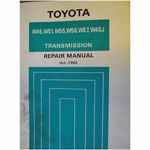 Toyota Transmission Repair Manual W45 W51 W55 W56 W57 W45j