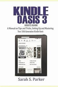 Kindle Oasis 3 User U0026 39 S Guide  A Manual On Tips And Tricks