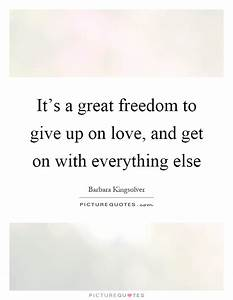 Giving Up On Love Quotes & Sayings | Giving Up On Love ...