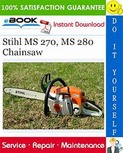 Stihl Ms 270  Ms 280 Chainsaw Service Repair Manual  U2013 Pdf