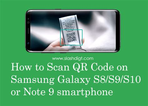 how to scan qr code samsung galaxy s8 s9 s10 note 9 slashdigit