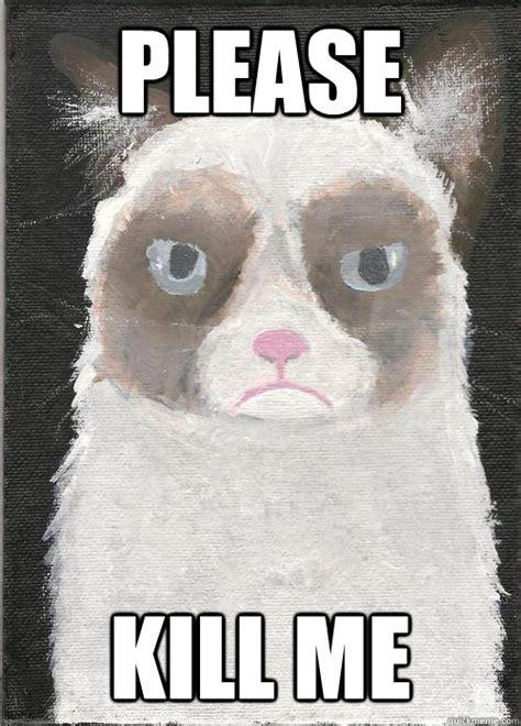 Please Kill Me Meme - please kill me bad painting is bad quickmeme