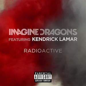 "Imagine Dragons Ft. Kendrick Lamar – ""Radioactive"" (Remix ..."