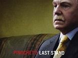 Pinochet's Last Stand - Movie Reviews