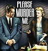 Please Murder Me (1956)   Times Past Classic TV