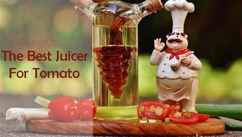 juicer tomato tomatoes picks buying guide
