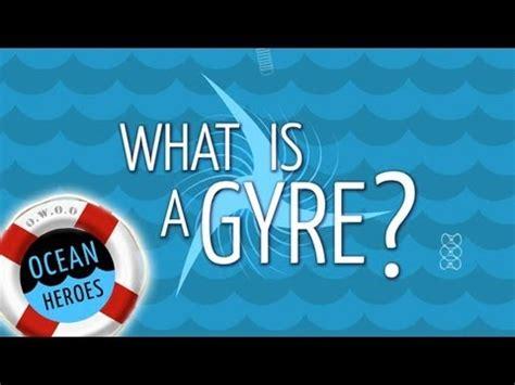 Ocean Heroes What Is A Gyre?  5 Gyres Institute Youtube