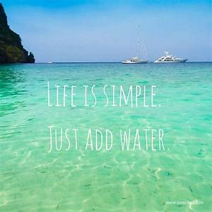 Life is simple:... Simple Water Quotes