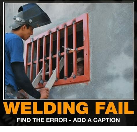 Welding Meme - funny welding memes 28 images 35 best images about real welding on pinterest far away 157