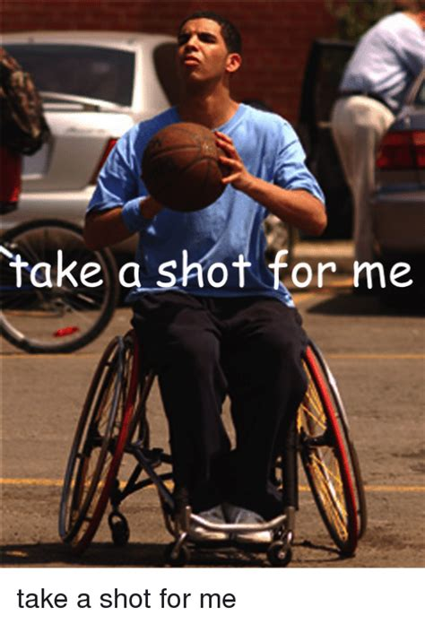 Wheelchair Jimmy Meme - take a shot for me wheelchair jimmy meme on sizzle
