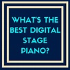 What Is the Best Digital Stage Piano? | Digital Piano ...