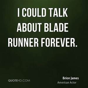 Brion James Quo... Blade Runner Love Quotes