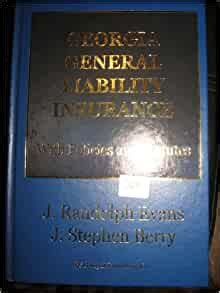 Learn the definition, cost, and get a quote for commercial liability insurance for your business. GEORGIA GENERAL LIABILITY INSURANCE (WITH POLICIES AND STATUTES): J RANDOLPH EVANS, J STEPHEN ...