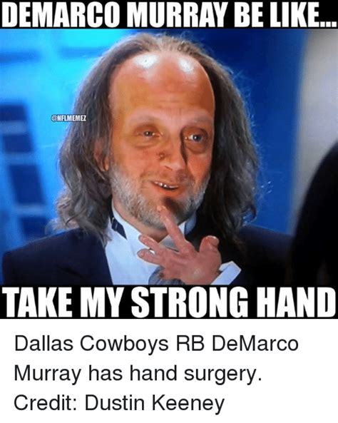 Take My Strong Hand Meme - 25 best memes about demarco murray demarco murray memes