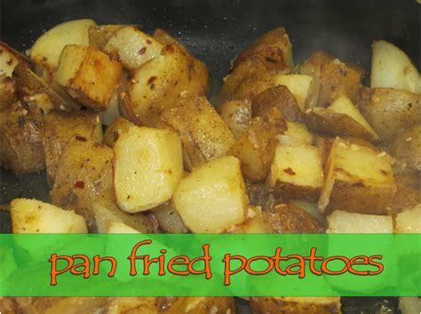 pan fried potatoes two magical moms pan fried potatoes