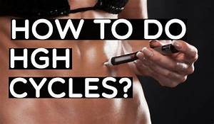 Easy Hgh Cycle For Beginners