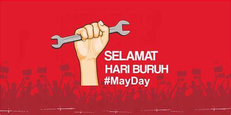 kata kata ucapan selamat hari buruh  day  mei