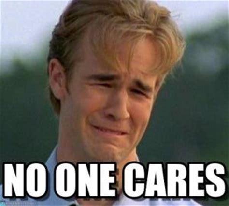 No One Cares Meme - no one cares meme kappit