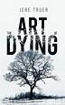 The Art of Dying   Book  Austin Macauley Publishers USA