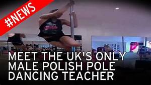 'I'm a Pole on a pole!' Meet Britain's only male Polish pole dancing teacher - Mirror Online