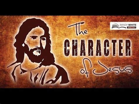 character  jesus strength youtube