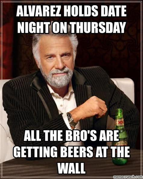 Night Meme - date night on thursday nah bro