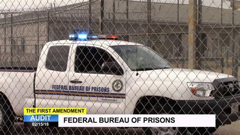 federal bureau of amendment audit federal bureau of prisons