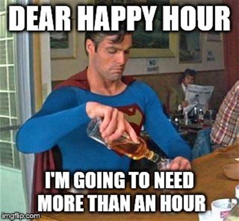 Happy Hour Meme - superman drinking imgflip
