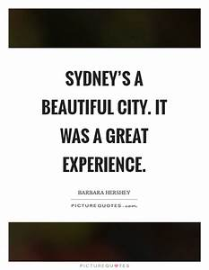 Sydney's a ... Beautiful Cities Quotes